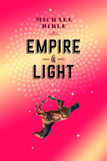 Empire of Light ebook by Michael Bible
