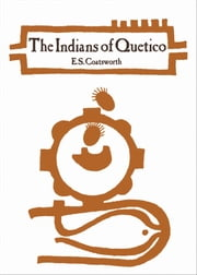 The Indians of Quetico ebook by Emerson Coatsworth, Robert Dailey