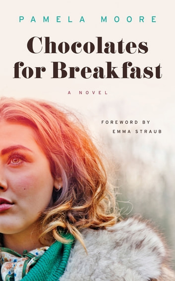 Chocolates for Breakfast - A Novel ebook by Pamela Moore
