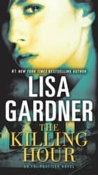 The Killing Hour ebook by Lisa Gardner