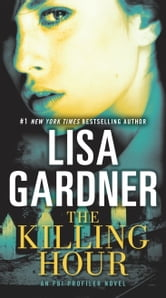 The Killing Hour - An FBI Profiler Novel ebook by Lisa Gardner