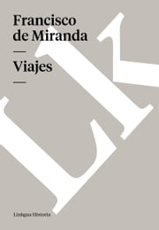 Viajes ebook by Francisco de Miranda