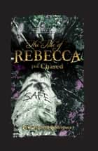 The Tale of Rebecca the Chased ebook by Paul Vincent Rodriguez