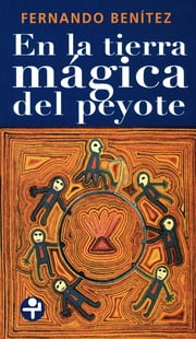 En la tierra mágica del peyote ebook by Kobo.Web.Store.Products.Fields.ContributorFieldViewModel