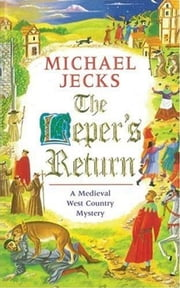 The Leper's Return - A Knights Templar Mystery ebook by Michael Jecks