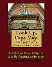 A Walking Tour of Cape May, New Jersey ebook by Doug Gelbert