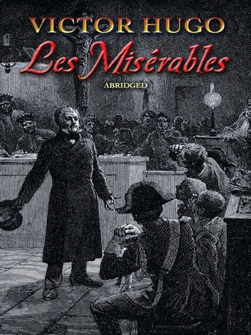 a literary analysis and a summary of les miserables by victor hugo Read les misérables by victor hugo (book analysis) by bright summaries by bright summaries for free with a 30 day free trial read ebook.
