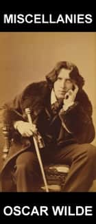 Miscellanies [con Glossario in Italiano] ebook by Oscar Wilde, Eternity Ebooks