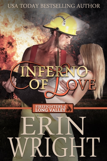 Inferno of Love - A Western Fireman Romance Novel ebook by Erin Wright