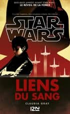 Star Wars - Liens du sang ebook by Claudia GRAY, Lucile GALLIOT
