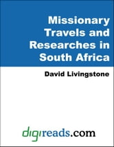 Missionary Travels and Researches in South Africa ebook by Livingstone, David