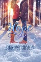 Hope ebook by Jennifer Gibson
