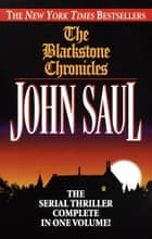 The Blackstone Chronicles - The Serial Thriller Complete in One Volume ebook by John Saul