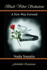 A New Way Forward ebook by Nadia Nautalia