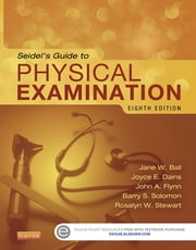 Seidel's Guide to Physical Examination ebook by Jane W. Ball,Joyce E. Dains,John A. Flynn,Barry S. Solomon,Rosalyn W. Stewart