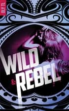 Wild & Rebel - Tome 1 ebook by Oly TL