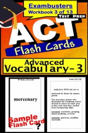 ACT Test Prep Advanced Vocabulary Review--Exambusters Flash Cards--Workbook 3 of 13 - ACT Exam Study Guide ebook by ACT Exambusters