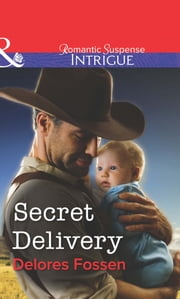 Secret Delivery (Mills & Boon Intrigue) eBook by Delores Fossen