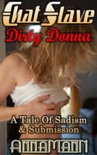 Chat Slave - Dirty Donna eBook by Anna Mann