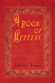 A Book of Letters ebook by Cheryl Jones