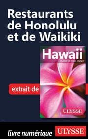Restaurants de Honolulu et de Waikiki ebook by Collectif