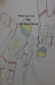 What Can You Do? ebook by Adam Sheedy