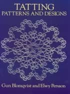 Tatting Patterns and Designs ebook by Gun Blomqvist, Elwy Persson