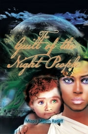 The Guilt of the Night People ebook by Mizpa Mijam Ratliff