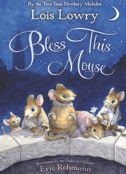 Bless this Mouse ebook by Lois Lowry,Eric Rohmann