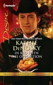In Bed With The Opposition ebook by Kathie Denosky