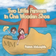 Two Little Farmers in One Wooden Shoe ebook by Patricia McLaughlin