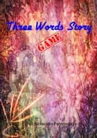 Three Words Story ebook by Massimo Paternostro