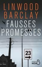 Fausses Promesses ebook by Linwood BARCLAY, Renaud MORIN