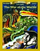 War of the Worlds - Easy Reading Classic Literature ebook by H.G. Wells