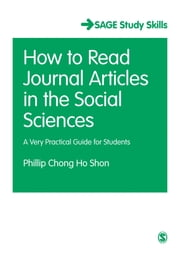 How to Read Journal Articles in the Social Sciences - A Very Practical Guide for Students ebook by Phillip Chong Ho Shon