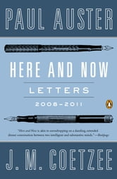 Here and Now - Letters 2008-2011 ebook by Paul Auster,J. M. Coetzee