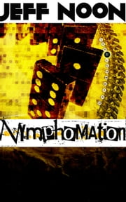 Nymphomation ebook by Jeff Noon