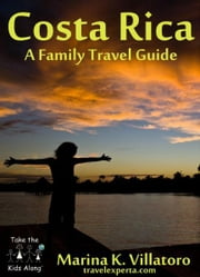 Costa Rica Travel Guide ebook by Marina K. Villatoro