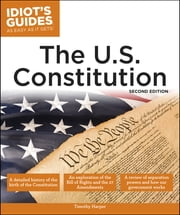 Idiot's Guides: The U.S. Constitution, 2E ebook by Timothy Harper