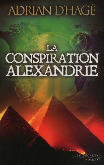 La Conspiration Alexandrie ebook by Adrian d' HAGE