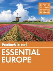 Fodor's Essential Europe - The Best of 25 Exceptional Countries ebook by Fodor's Travel Guides