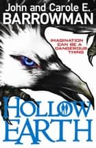 Hollow Earth ebook by Barrowman, John; Barrowman, Carole
