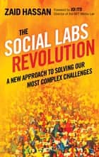The Social Labs Revolution ebook by Zaid Hassan