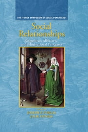 Social Relationships - Cognitive, Affective and Motivational Processes ebook by Joseph P. Forgas,Julie Fitness