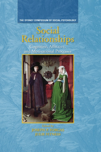 Social Relationships - Cognitive, Affective and Motivational Processes ebook by