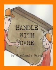 Handle With Care ebook by Stephanie Garon