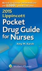 2015 Lippincott Pocket Drug Guide for Nurses ebook by Amy M. Karch