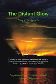 The Distant Glow ebook by Terry I. Sarigumba