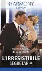 L'irresistibile segretaria - Harmony Destiny ebook by Joanne Rock