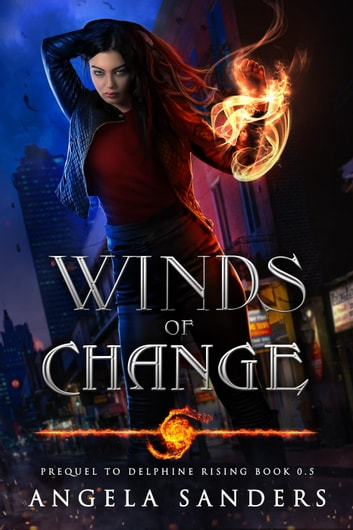 Winds of Change Prequel to (Delphine Rising Book 0.5) - Delphine Rising, #0.5 ebook by Angela Sanders